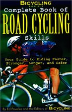 Bicycling Magazine's Complete Book of Road Cycling