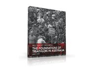Multisport Dreaming: The Foundations of Triathlon in Australia